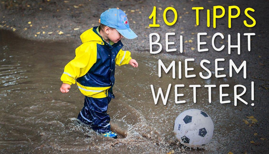 10 Tipps bei Regenwetter mit Kindern