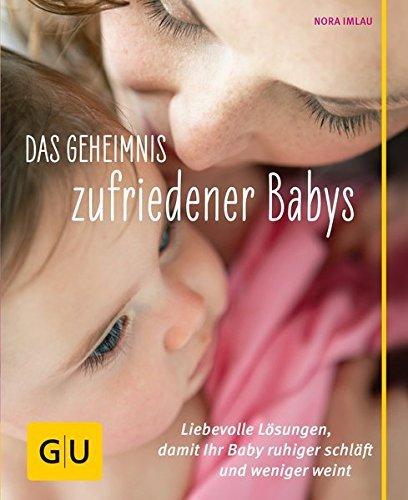 Das Geheimnis zufriedener Babys - Nora Imlau