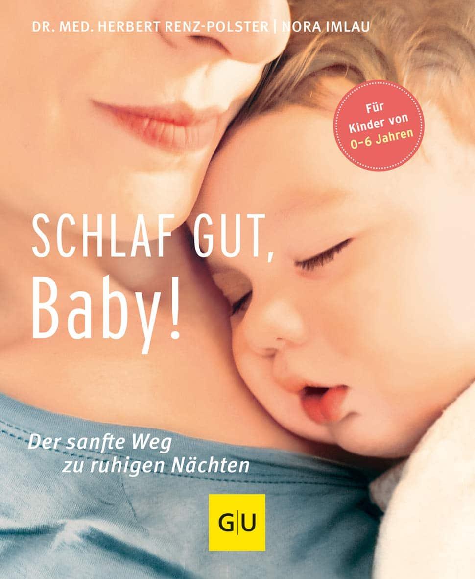 Schlaf gut Baby - Herbert Renz-Polster & Nora Imlau
