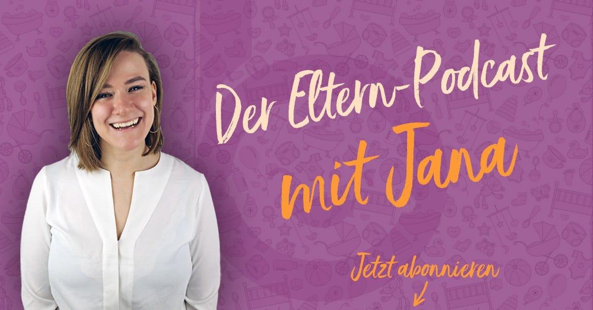 Der Eltern-Podcast mit Jana