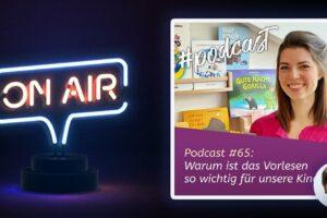 Podcast #65 - Warum ist das Vorlesen so wichtig für unsere Kinder?