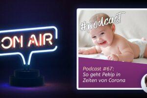 Podcast #67 - So geht PEKiP in Zeiten von Corona