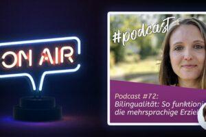 Podcast #72 - Bilingualität: So funktioniert die mehrsprachige Erziehung
