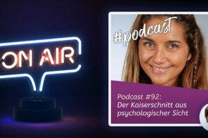 Podcast #92 - Der Kaiserschnitt aus psychologischer Sicht